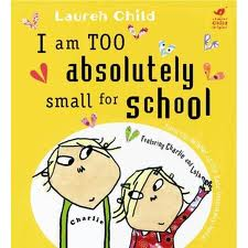 charlie and lola too small for school